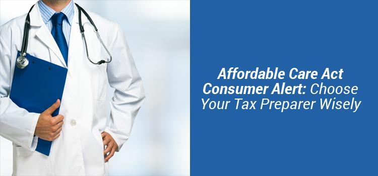 Affordable Care Act Consumer Alert Choose Your Tax Preparer Wisely