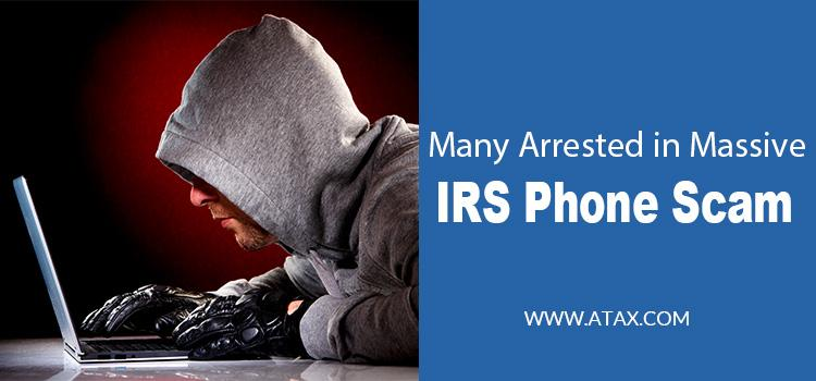 IRS Announces Significant Arrests In Massive IRS Phone Scam