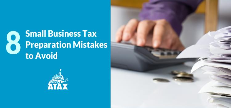 8 Small Business Tax Preparation Mistakes to Avoid