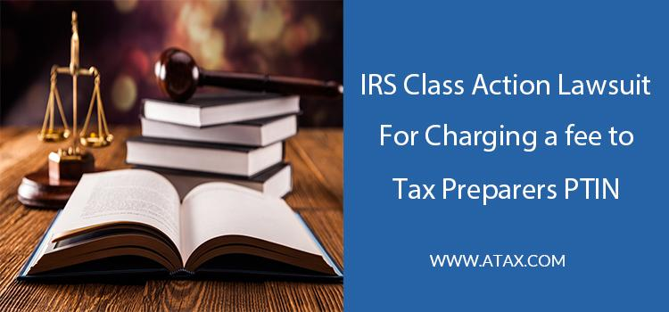 PTIN class action lawsuit affects all Tax Return Preparers