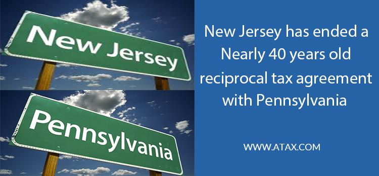 New Jersey has ended a nearly 40-year-old reciprocal tax agreement with Pennsylvania