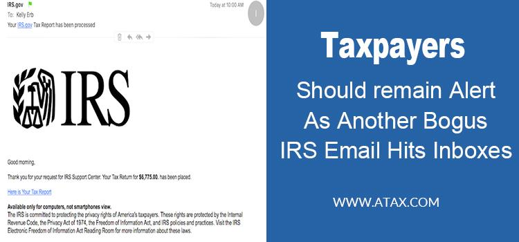 Taxpayers Should Remain Alert As Another Bogus IRS Email Hits Inboxes