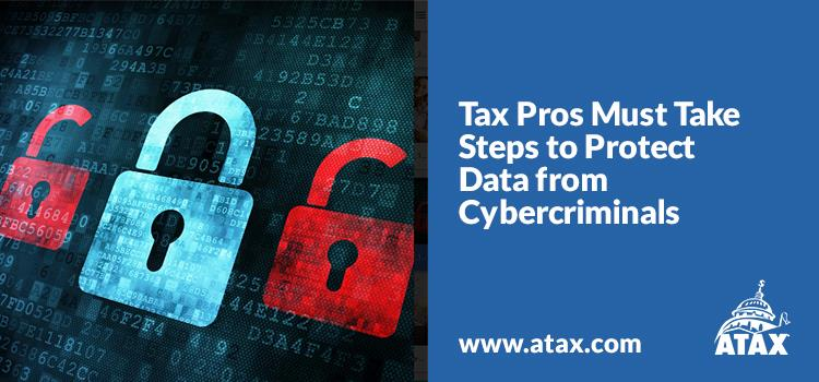 Tax Pros Must Take Steps to Protect Data from Cybercriminals