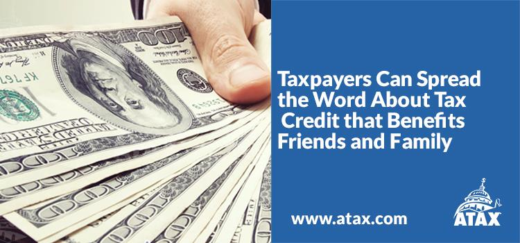 Taxpayers Can Spread the Word About Tax Credit that Benefits Friends and Family