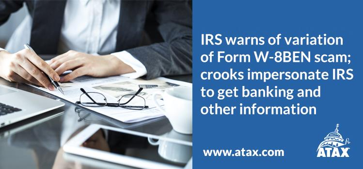 IRS warns of variation of Form W-8BEN scam; crooks impersonate IRS to get banking and other information