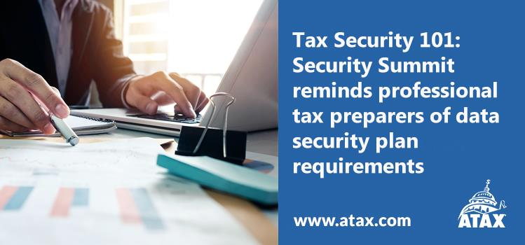 Security Summit reminds professional tax preparers of data security plan requirements